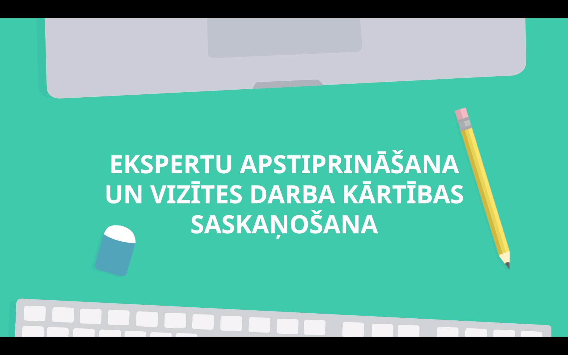 Ir izveidots video par ekspertu apstiprināšanu un vizītes darba kārtības saskaņošanu